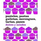 Pasteles, pastas, galletas, merengues, tartas, pan